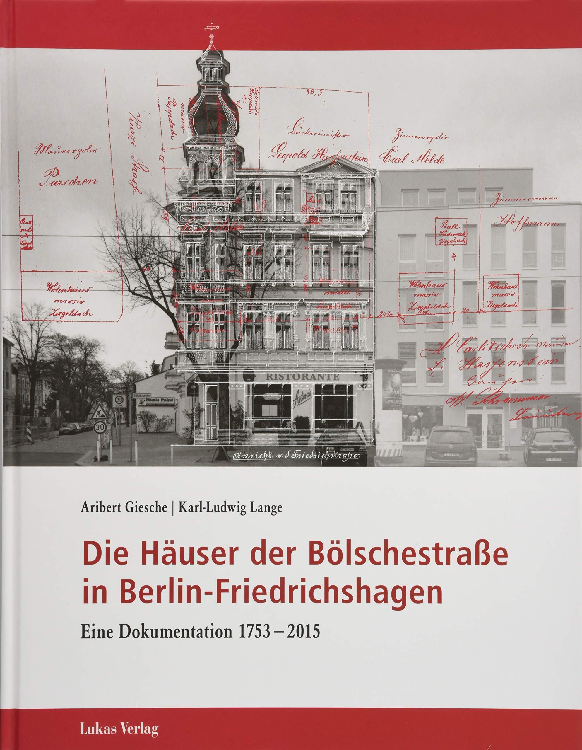 Die Häuser der Bölschestraße in Berlin-Friedrichshagen: Eine Dokumentation 1753–2015 (Schriften der Landesgeschichtlichen Vereinigung für die Mark Brandenburg, Neue Folge)