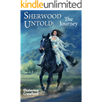 The Journey (Sherwood Untold Book 1)