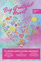 Big Grateful Heart: 52 Week Gratitude Journal Paperback