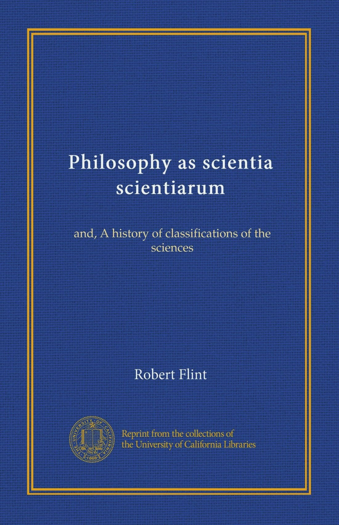 Philosophy as scientia scientiarum: and, A history of classifications of the sciences PDF