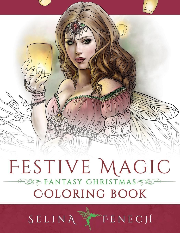 Festive Magic - Fantasy Christmas Coloring Book (Fantasy Coloring by Selina, Band 12)