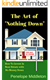 """The Art of """"Nothing Down"""": How to Invest In Real Estate with No Money Down"""