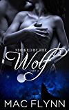 Marked By the Wolf: Part 3 (Werewolf Shifter Romance)