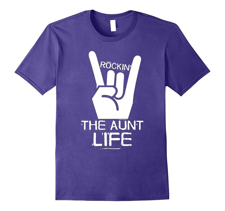 Rockin The Aunt Life T-Shirt aunt T shirt-CD