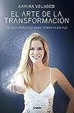 El arte de la transformación: Tu guía práctica para tener plenitud (Spanish Edition)