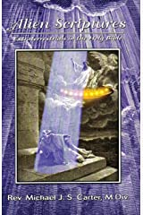 Alien Scriptures: Extraterrestrials in the Holy Bible Paperback