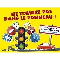 Ne tombez pas dans le panneau ! : Le grand quiz du code de la route