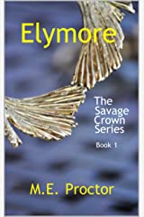 Elymore: The Savage Crown Series Book 1 Kindle Edition