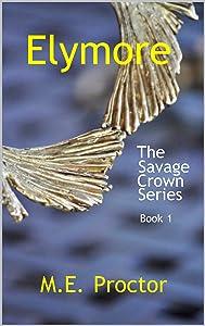 Elymore: The Savage Crown Series Book 1