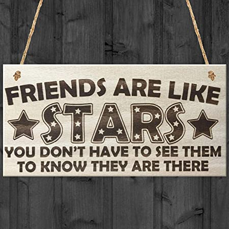Friends Are Liketars You Dont Have Toee Them To Know They ...