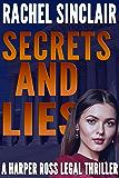 Secrets and Lies: A Harper Ross Legal Thriller