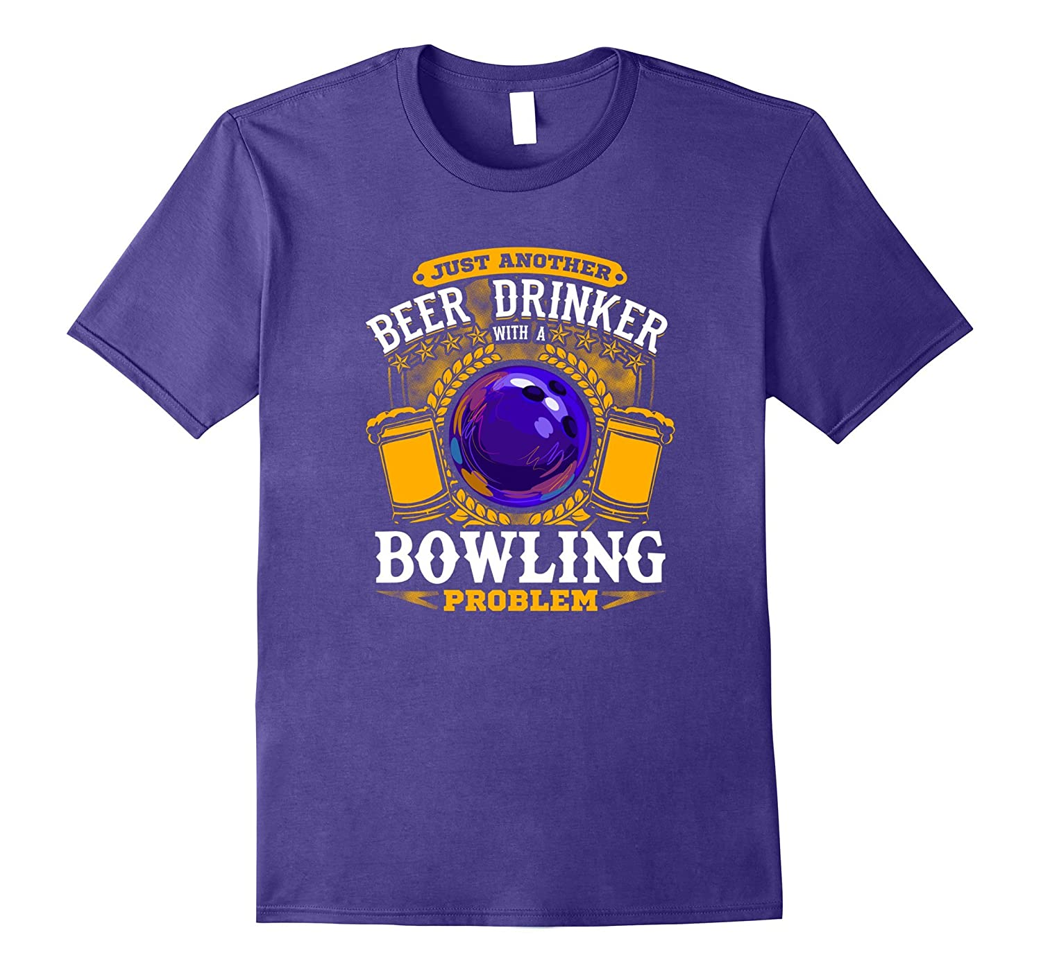 Beer Drinker with Bowling Problem Funny Bowler T-Shirt-Vaci
