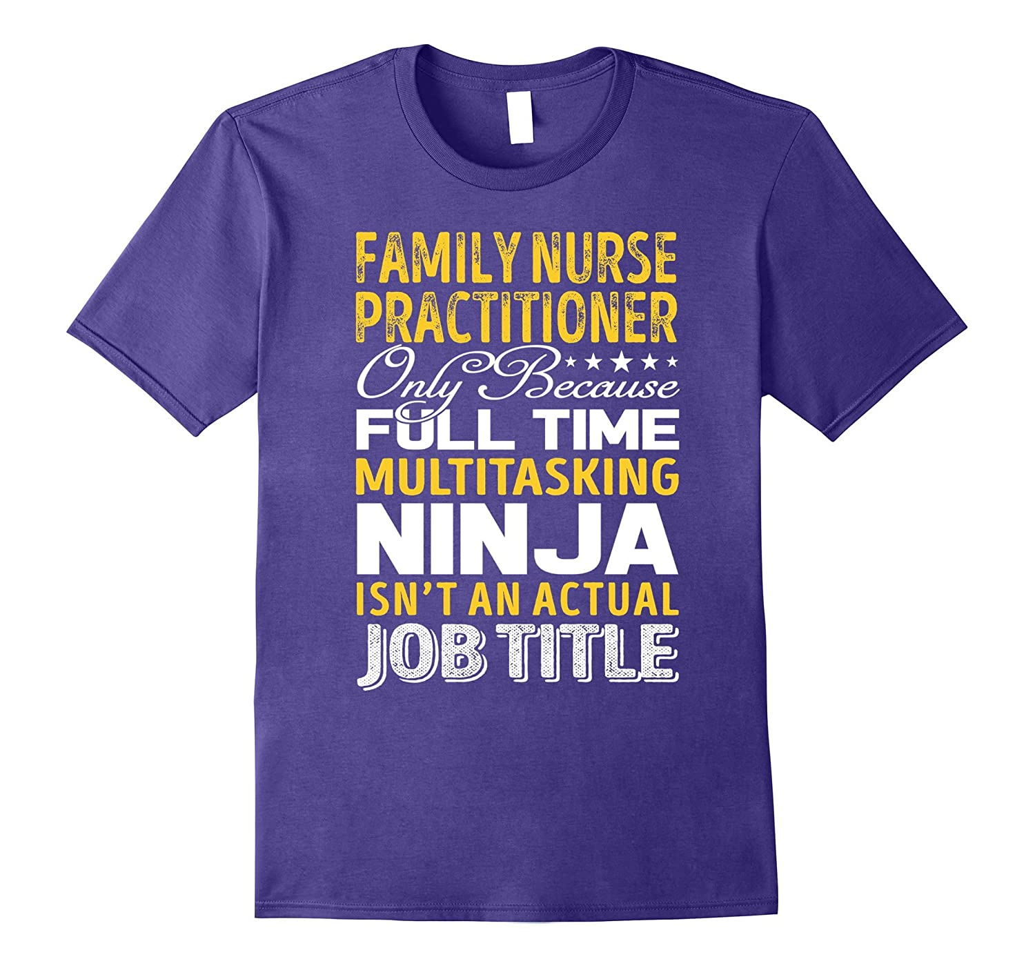 Family Nurse Practitioner Is Not An Actual Job Title TShirt-TH