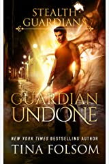 Guardian Undone (Stealth Guardians Book 4) Kindle Edition