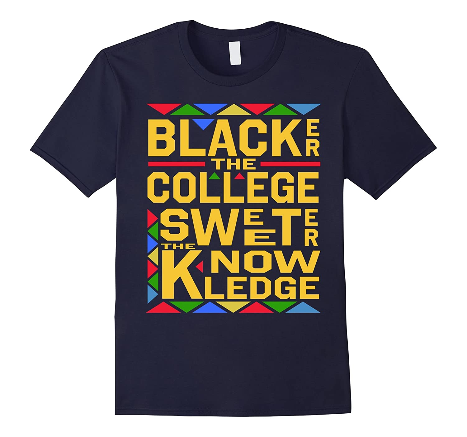 Blacker The College Sweeter The Knowledge Shirt - Five Color-RT