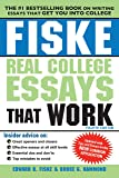 Fiske Real College Essays That Work (Fiske College Guides)