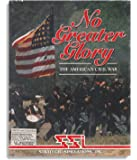 No Greater Glory: The American Civil War