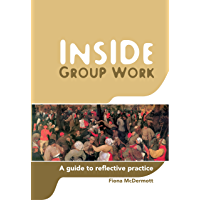 Inside Group Work: A guide to reflective practice