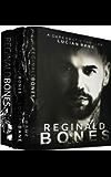 REGINALD BONES: BOX SET 1-3