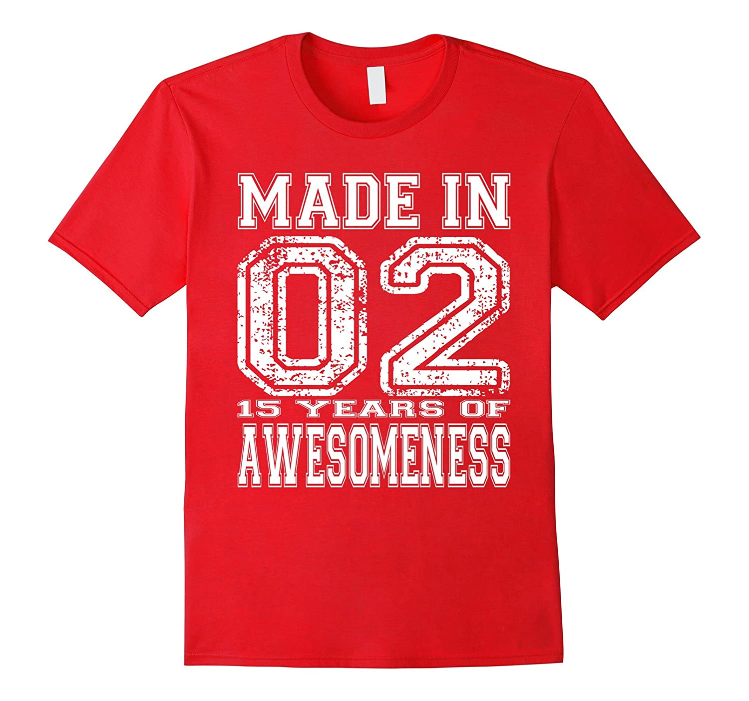 15th Birthday Gift Tshirt Made In 02 15 Years of Awesomeness-PL
