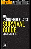 The Instrument Pilot's Survival Guide