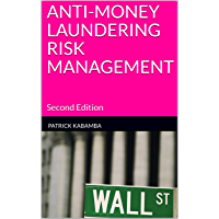 ANTI-MONEY LAUNDERING RISK MANAGEMENT: Second Edition
