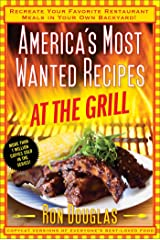 America's Most Wanted Recipes at the Grill: Recreate Your Favorite Restaurant Meals in Your Own Backyard! by Ron Douglas (6-May-2014) Paperback