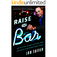 Raise the Bar: An Action-Based Method for Maximum Customer Reactions (English Edition)