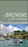 La Bretagne des écrivains II: de Vannes à Brest