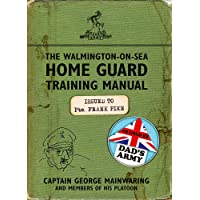The Walmington-on-Sea Home Guard Training Manual: As Used by Dad's Army