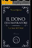 Il dono dell'Imperatore: La luce di Estar (Italian Edition)