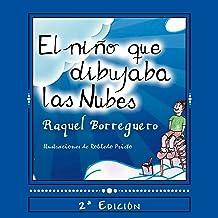 El niño que dibujaba nubes (Spanish Edition) Dec 10, 2013
