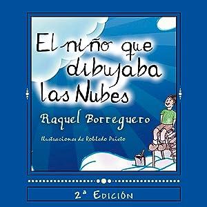 El niño que dibujaba nubes (Spanish Edition)