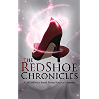 The Red Shoe Chronicles : A Limited Edition Anthology