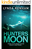 Hunters Moon: The shocking psychological thriller you can't put down.