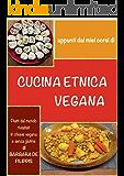 Cucina Etnica Vegana: Senza glutine, senza lieviti, senza derivati animali