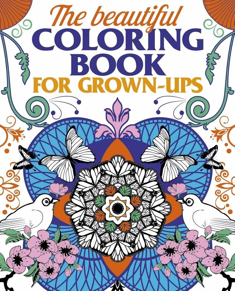 amazoncom the beautiful coloring book for grown ups 9781784047658 arcturus publishing limited books - Coloring Book For Grown Ups