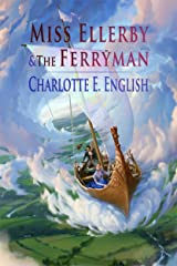 Miss Ellerby and the Ferryman (Tales of Aylfenhame Book 2) Kindle Edition