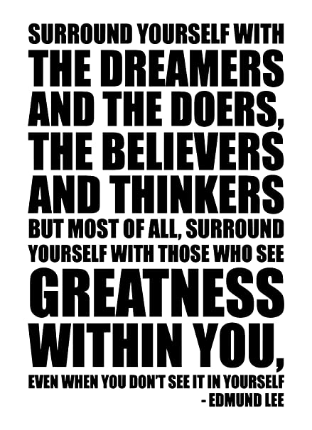 Amazoncom Surround Yourself With The Dreamers And The Doers Wall