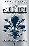Los Médici. Un hombre al poder (Los Médici 2) (Spanish Edition)
