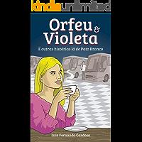 Orfeu e Violeta: E outras histórias lá de Pato Branco