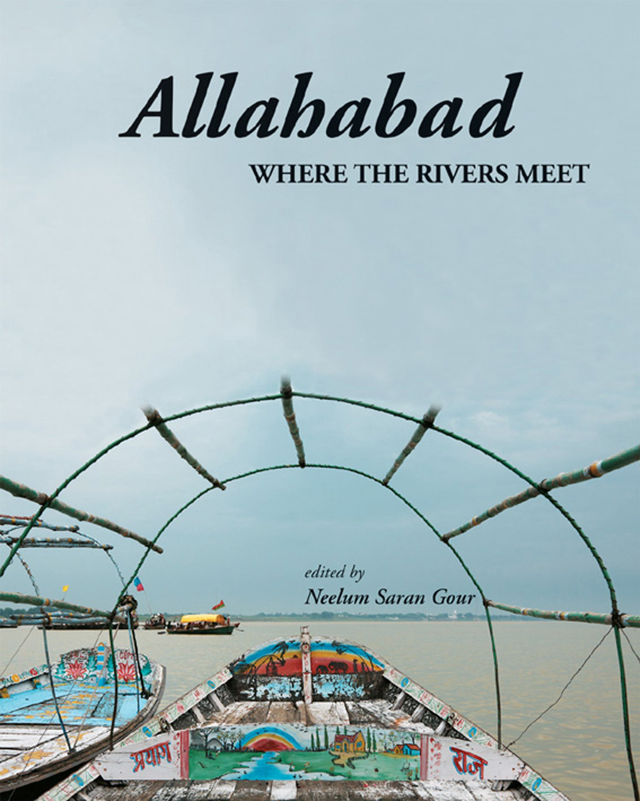 Read Online Allahabad: Where The Rivers Meet ebook