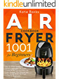 Air Fryer Cookbook for Beginners: 1001 Day Air Fryer Cookbook Healthy Meal Plan: Air Fryer Cookbook for Two and Easy Air…