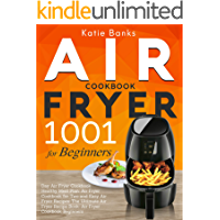 Air Fryer Cookbook for Beginners: 1001 Day Air Fryer Cookbook Healthy Meal Plan: Air Fryer Cookbook for Two and Easy Air Fryer Recipes: The Ultimate Air ... Recipe Book: Air Fryer Cookbook Beginners