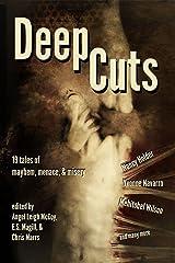 Deep Cuts: Mayhem, Menace, Misery Kindle Edition