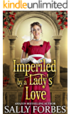 Imperiled by a Lady's Love: A Historical Regency Romance Book