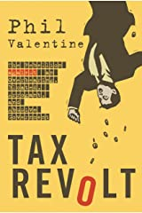 Tax Revolt: The Rebellion Against an Overbearing, Bloated, Arrogant, and Abusive Government Kindle Edition