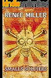 Smalls' Soldiers (Milo Smalls Book 2)