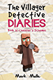 The Villager Detective Diaries  (Book 2): Cheater's Scheme (An Unofficial Minecraft Diary Book for Kids Ages 9 - 12 (Preteen)