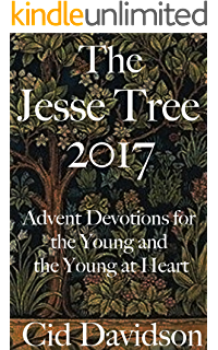 The advent jesse tree devotions for children and adults to prepare the jesse tree 2017 advent devotions for the young and the young at heart fandeluxe Images